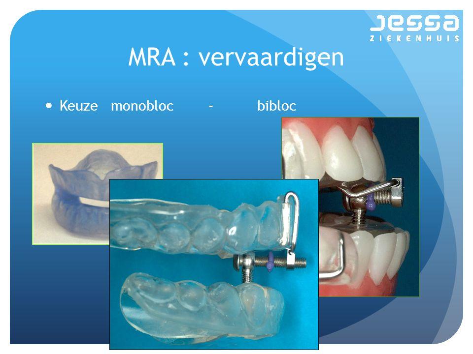 MRA : vervaardigen Keuze monobloc - bibloc
