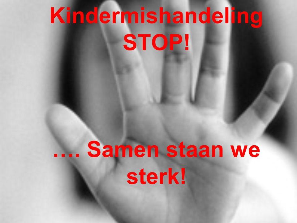 Kindermishandeling STOP! …. Samen staan we sterk!