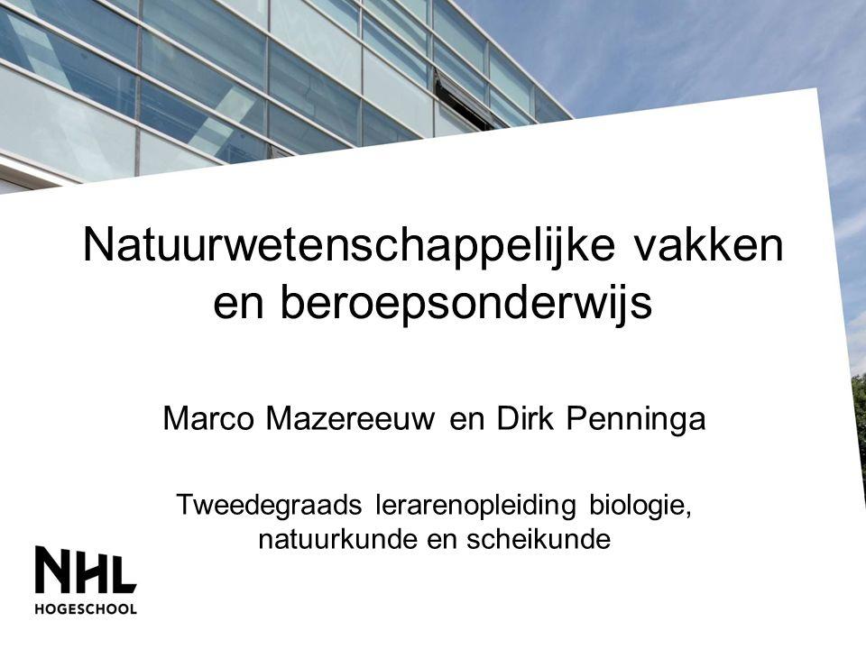 Natuurwetenschappelijke vakken en beroepsonderwijs Marco Mazereeuw en Dirk Penninga Tweedegraads lerarenopleiding biologie, natuurkunde en scheikunde