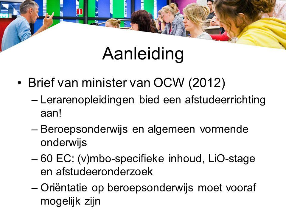 Aanleiding Brief van minister van OCW (2012) –Lerarenopleidingen bied een afstudeerrichting aan.