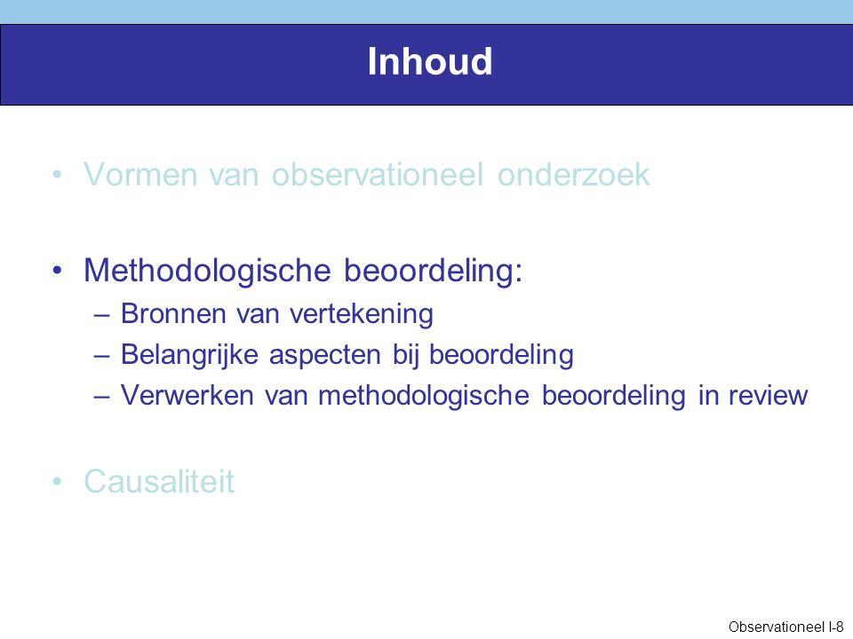 Beoordelen van prognostisch onderzoek Grotendeels vergelijkbaar met etiologisch onderzoek, verder: Inceptie cohort.