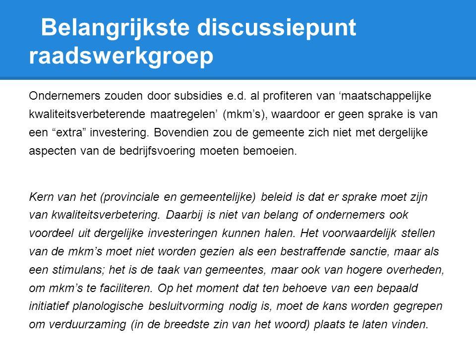 Ondernemers zouden door subsidies e.d. al profiteren van 'maatschappelijke kwaliteitsverbeterende maatregelen' (mkm's), waardoor er geen sprake is van