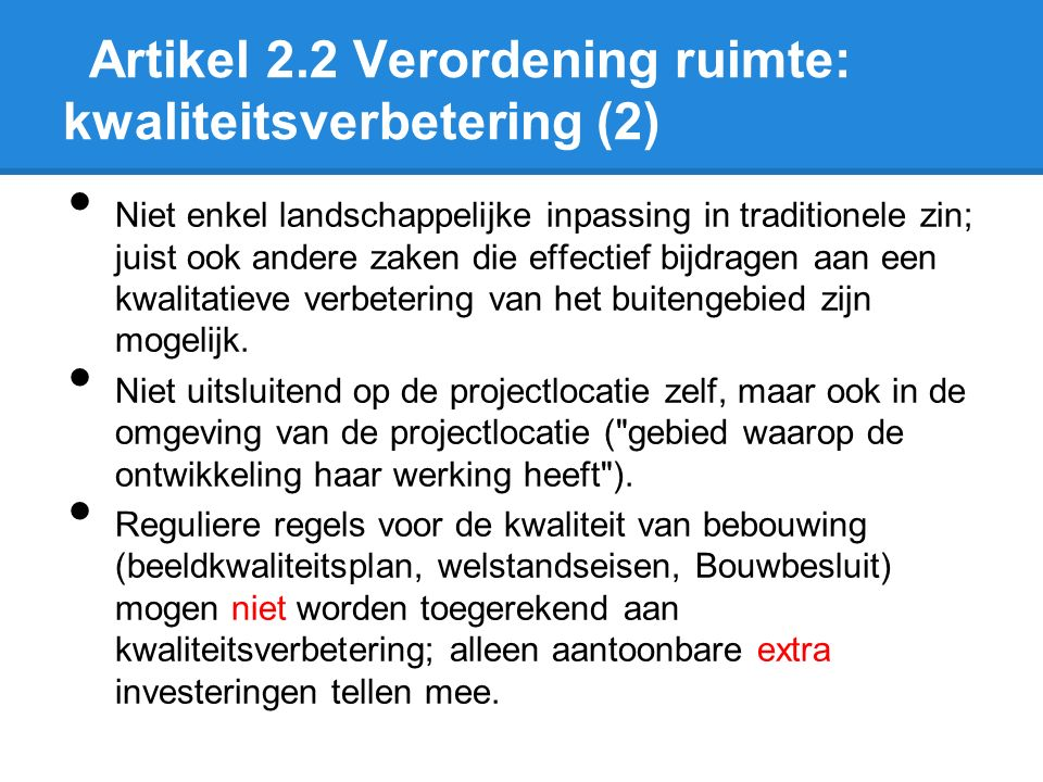 Artikel 2.2 Verordening ruimte: kwaliteitsverbetering (2) Niet enkel landschappelijke inpassing in traditionele zin; juist ook andere zaken die effect