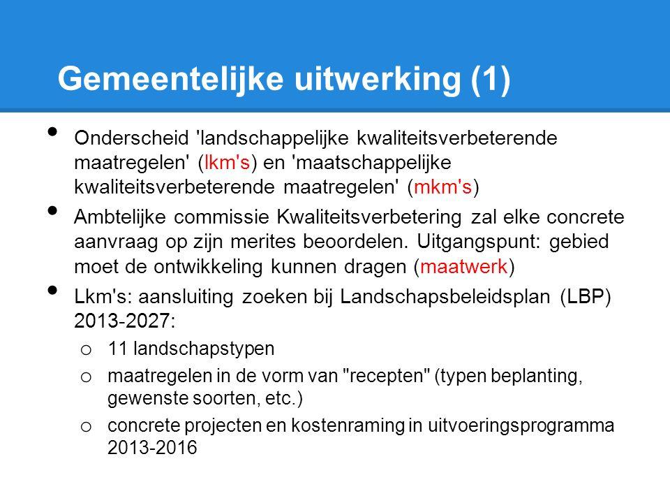 Gemeentelijke uitwerking (1) Onderscheid 'landschappelijke kwaliteitsverbeterende maatregelen' (lkm's) en 'maatschappelijke kwaliteitsverbeterende maa