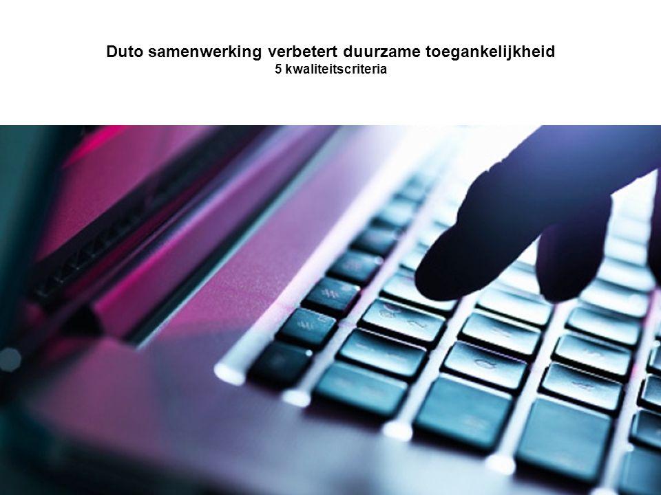 Duto samenwerking verbetert duurzame toegankelijkheid 5 kwaliteitscriteria