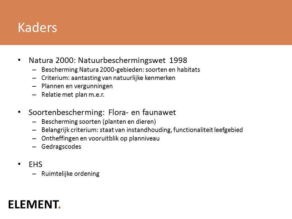 Kaders Natura 2000: Natuurbeschermingswet 1998 – Bescherming Natura 2000-gebieden: soorten en habitats – Criterium: aantasting van natuurlijke kenmerken – Plannen en vergunningen – Relatie met plan m.e.r.