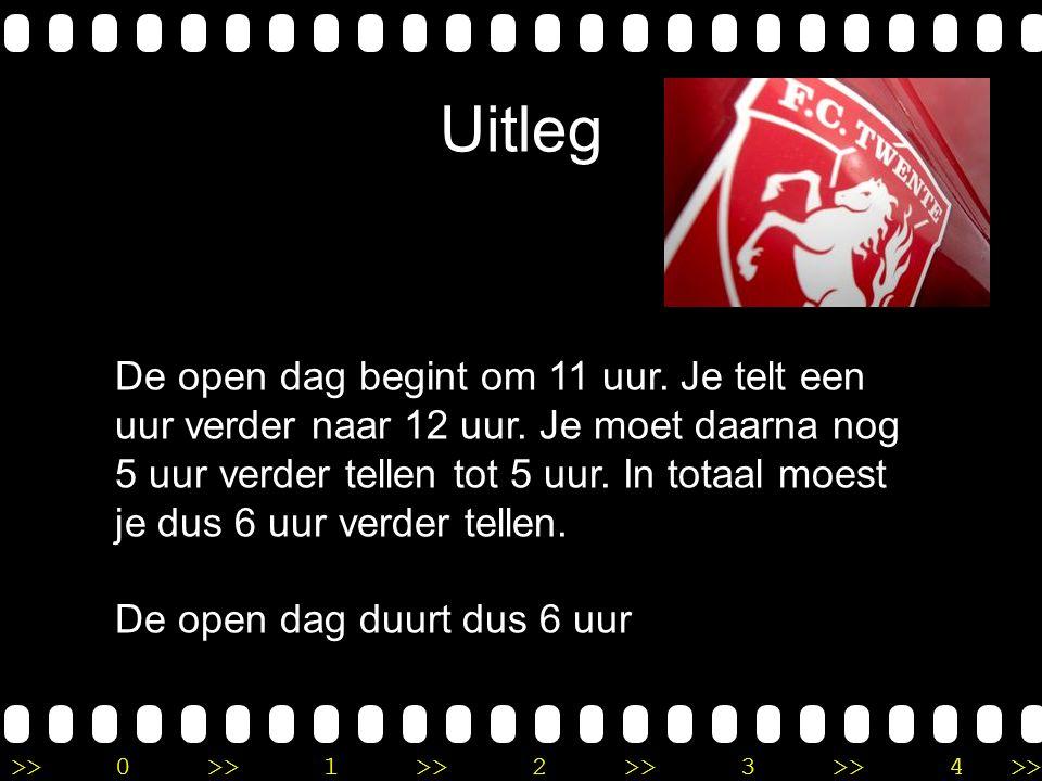 >>0 >>1 >> 2 >> 3 >> 4 >> Verhaalsommen met tijd De open dag van FC Twente duurt van 11 uur 's ochtends tot 5 uur 's middags. Hoe lang duurt de open d