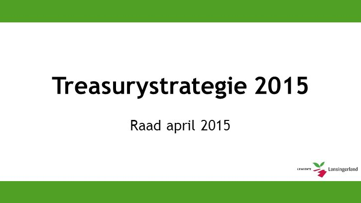 Treasurystrategie 2015 Raad april 2015