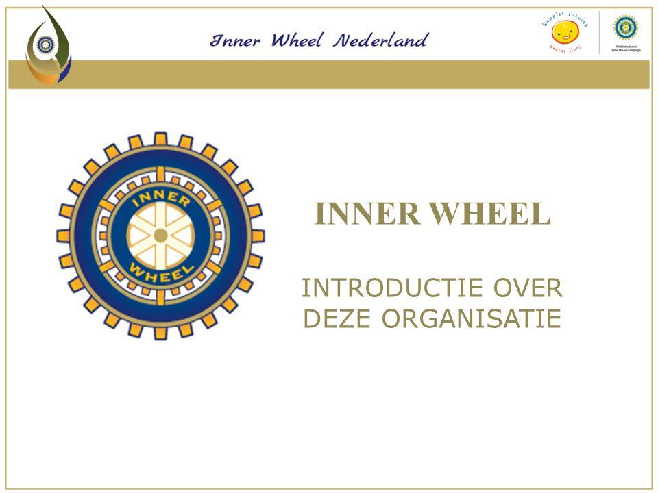 INNER WHEEL INTRODUCTIE OVER DEZE ORGANISATIE