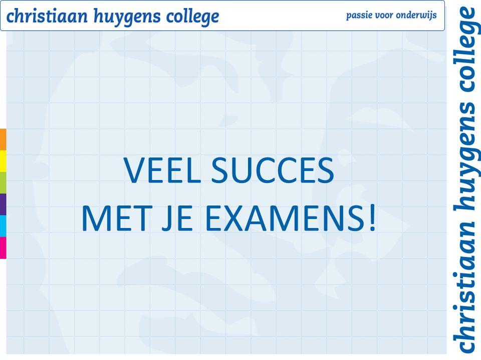 VEEL SUCCES MET JE EXAMENS!