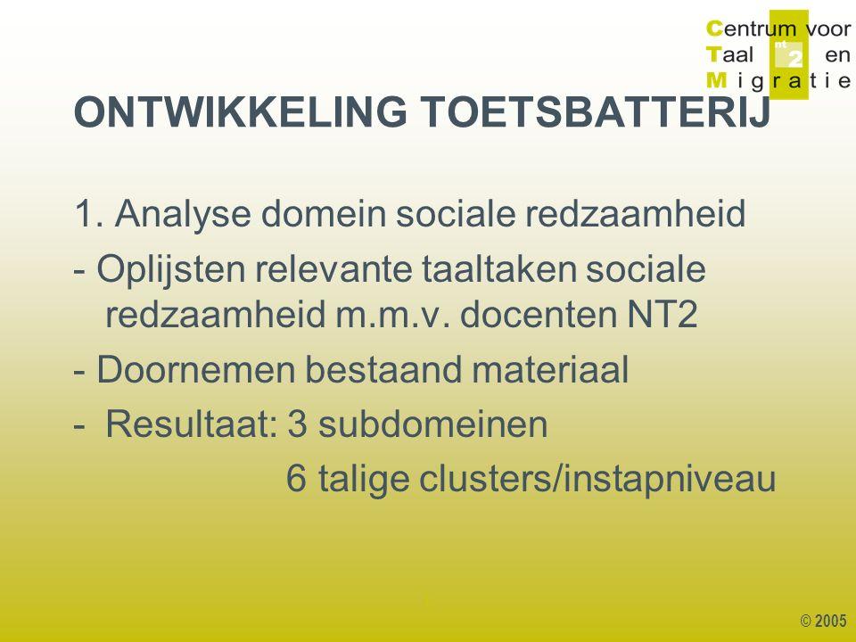 © 2005 1 ONTWIKKELING TOETSBATTERIJ 1.