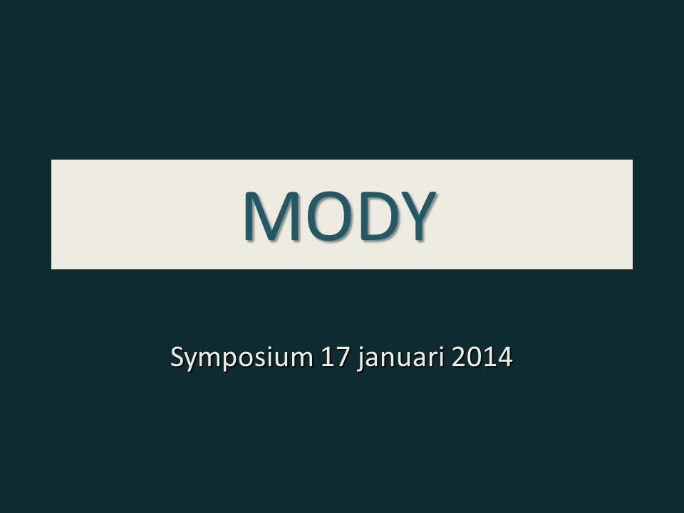 MODY Symposium 17 januari 2014