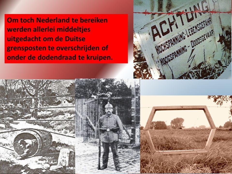 Om toch Nederland te bereiken werden allerlei middeltjes uitgedacht om de Duitse grensposten te overschrijden of onder de dodendraad te kruipen.