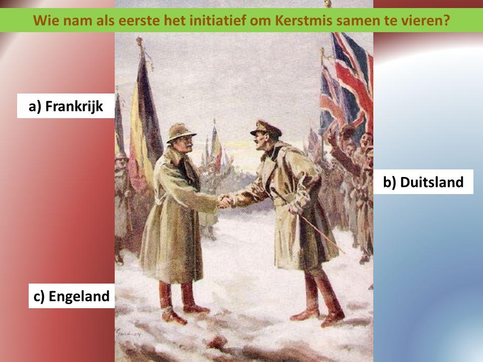 Wie nam als eerste het initiatief om Kerstmis samen te vieren? a) Frankrijk b) Duitsland c) Engeland
