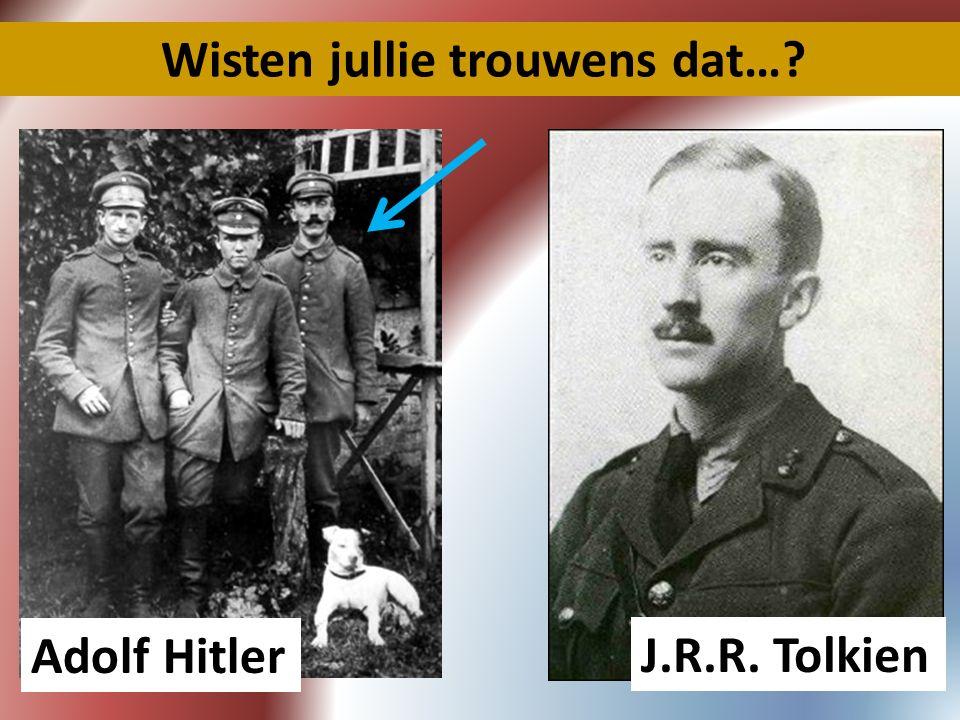 Wisten jullie trouwens dat…? Adolf Hitler J.R.R. Tolkien