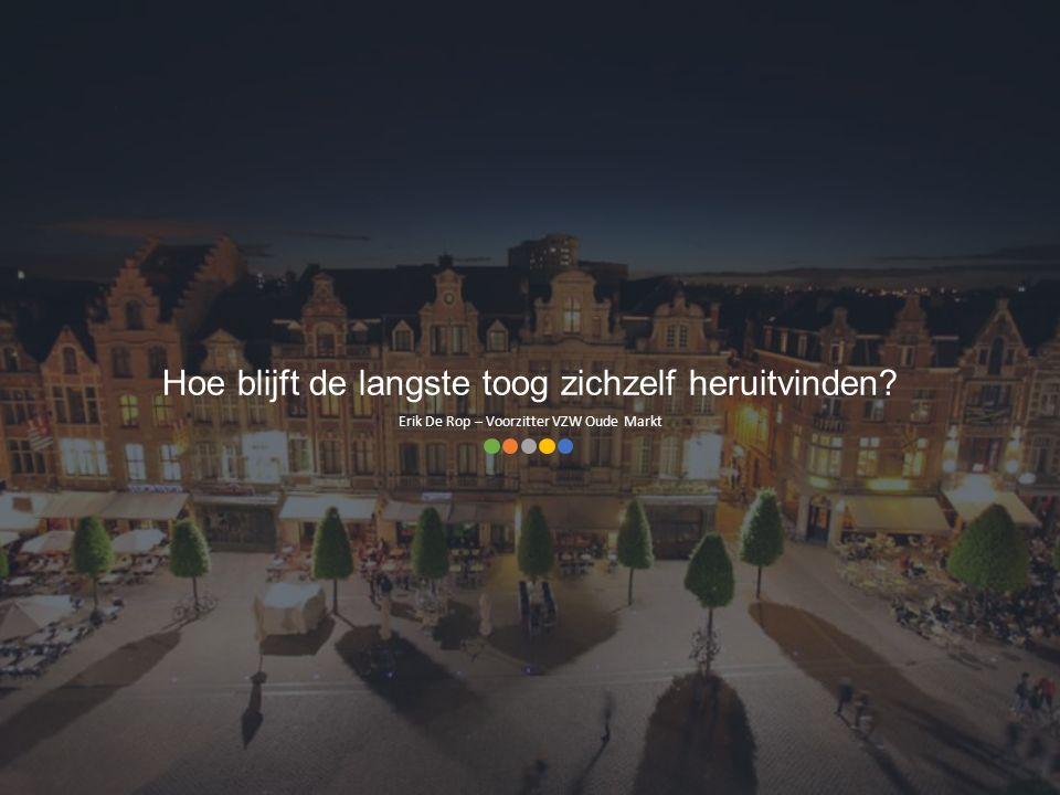 Erik De Rop – Voorzitter VZW Oude Markt Hoe blijft de langste toog zichzelf heruitvinden?