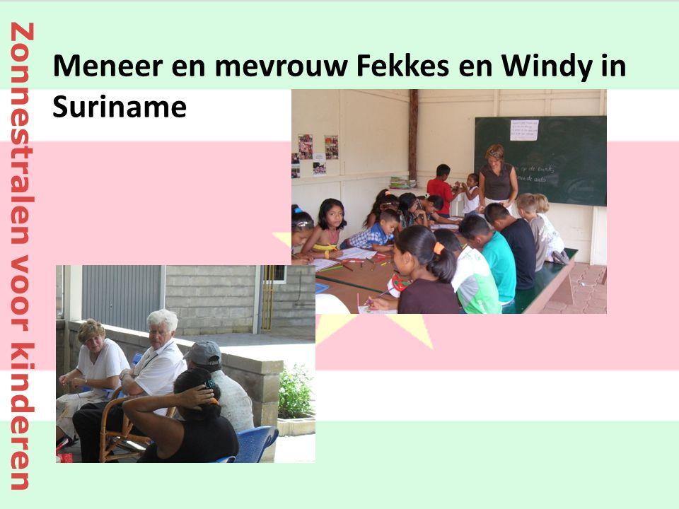Zonnestralen voor kinderen Meneer en mevrouw Fekkes en Windy in Suriname