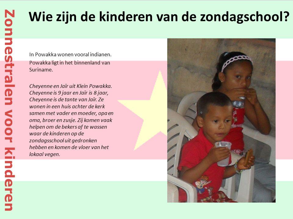 Wie zijn de kinderen van de zondagschool? In Powakka wonen vooral indianen. Powakka ligt in het binnenland van Suriname. Cheyenne en Jaïr uit Klein Po