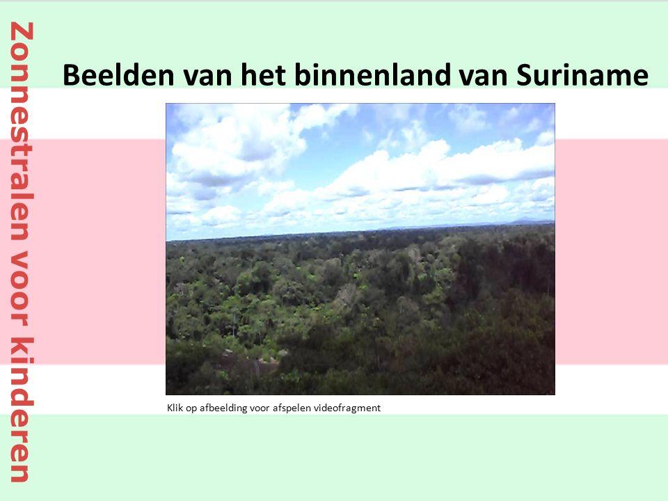 Klik op afbeelding voor afspelen videofragment Beelden van het binnenland van Suriname
