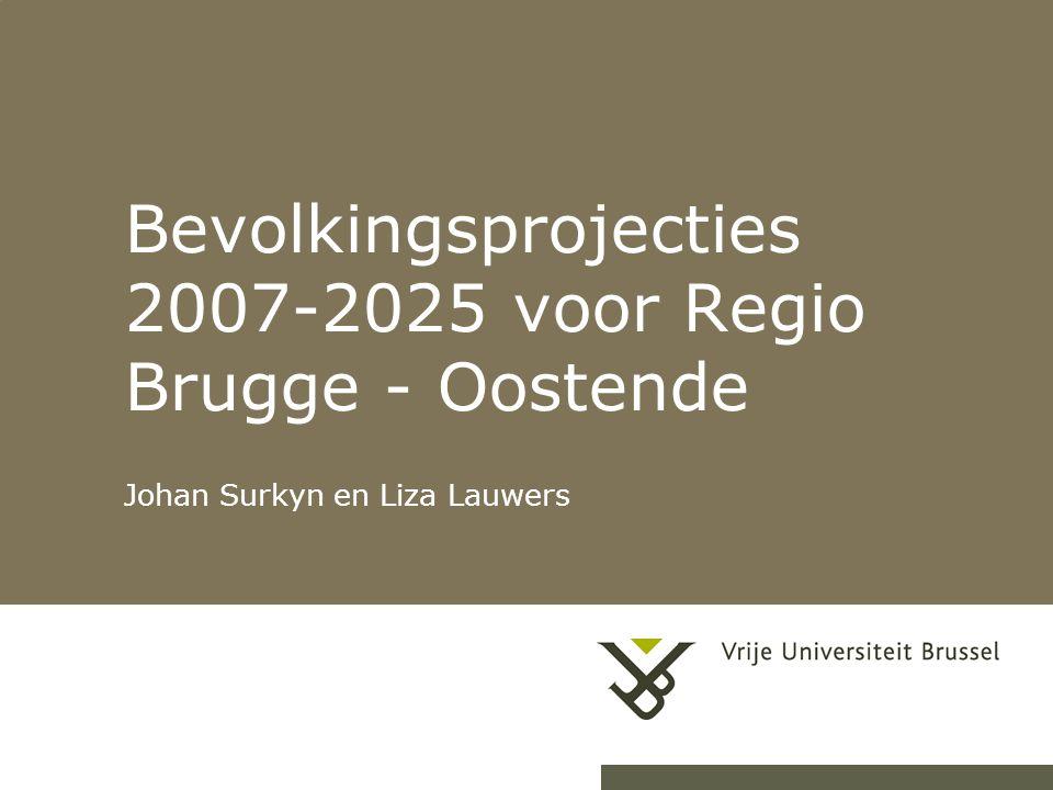 Bevolkingsprojecties 2007-2025 voor Regio Brugge - Oostende Johan Surkyn en Liza Lauwers 1