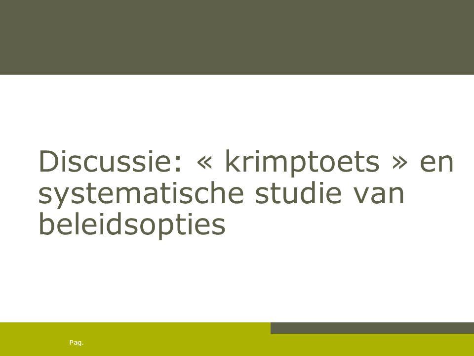 Pag. Discussie: « krimptoets » en systematische studie van beleidsopties
