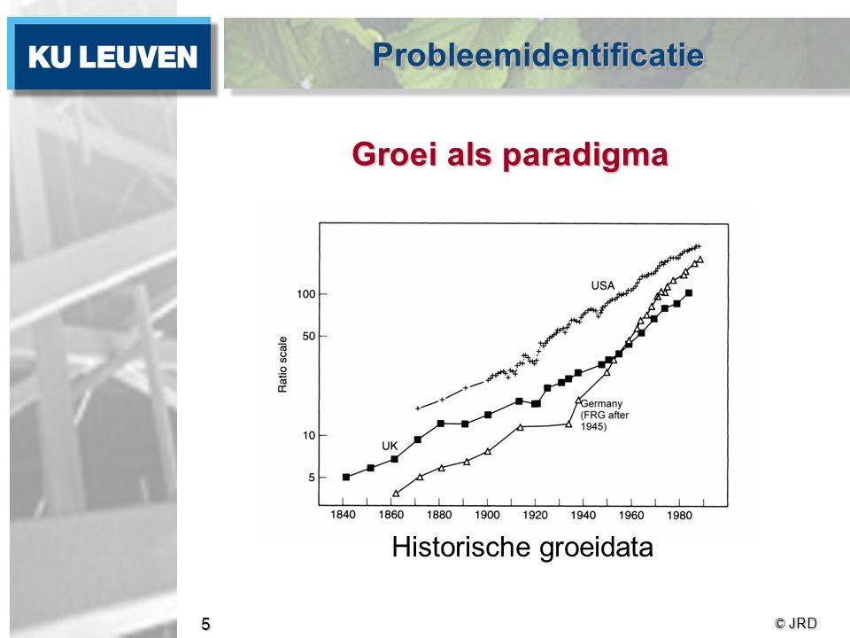 © JRD 5 Historische groeidata Groei als paradigma ProbleemidentificatieProbleemidentificatie