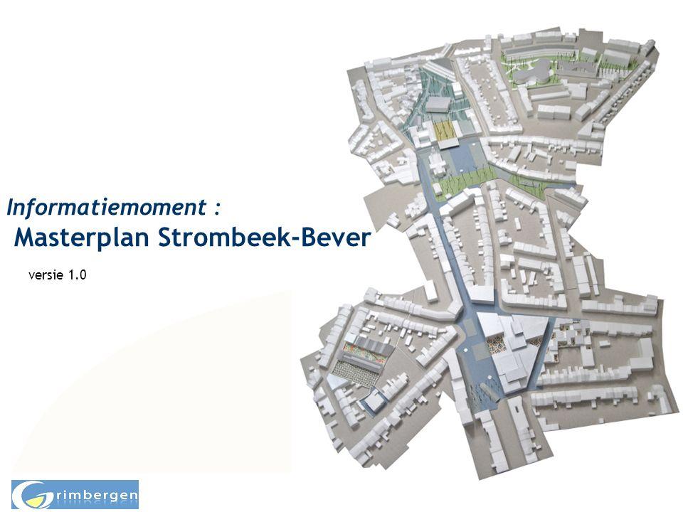 Informatiemoment : Masterplan Strombeek-Bever versie 1.0