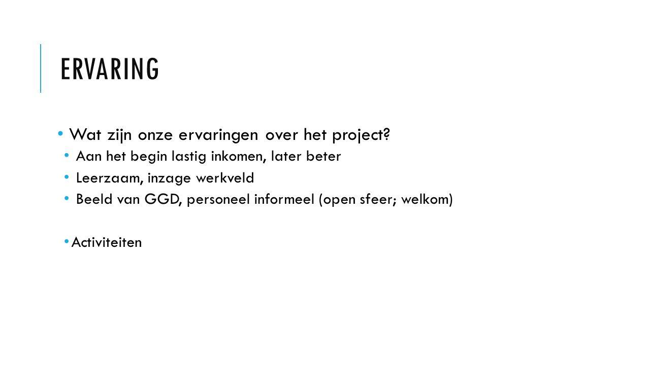 ERVARING Wat zijn onze ervaringen over het project.