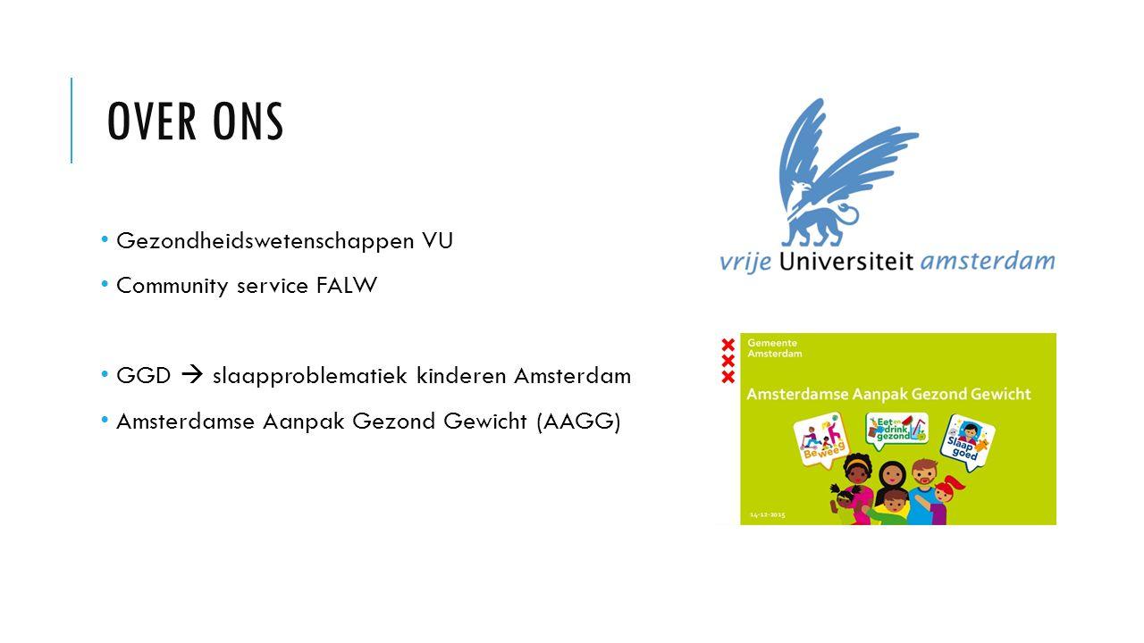 OVER ONS Gezondheidswetenschappen VU Community service FALW GGD  slaapproblematiek kinderen Amsterdam Amsterdamse Aanpak Gezond Gewicht (AAGG)
