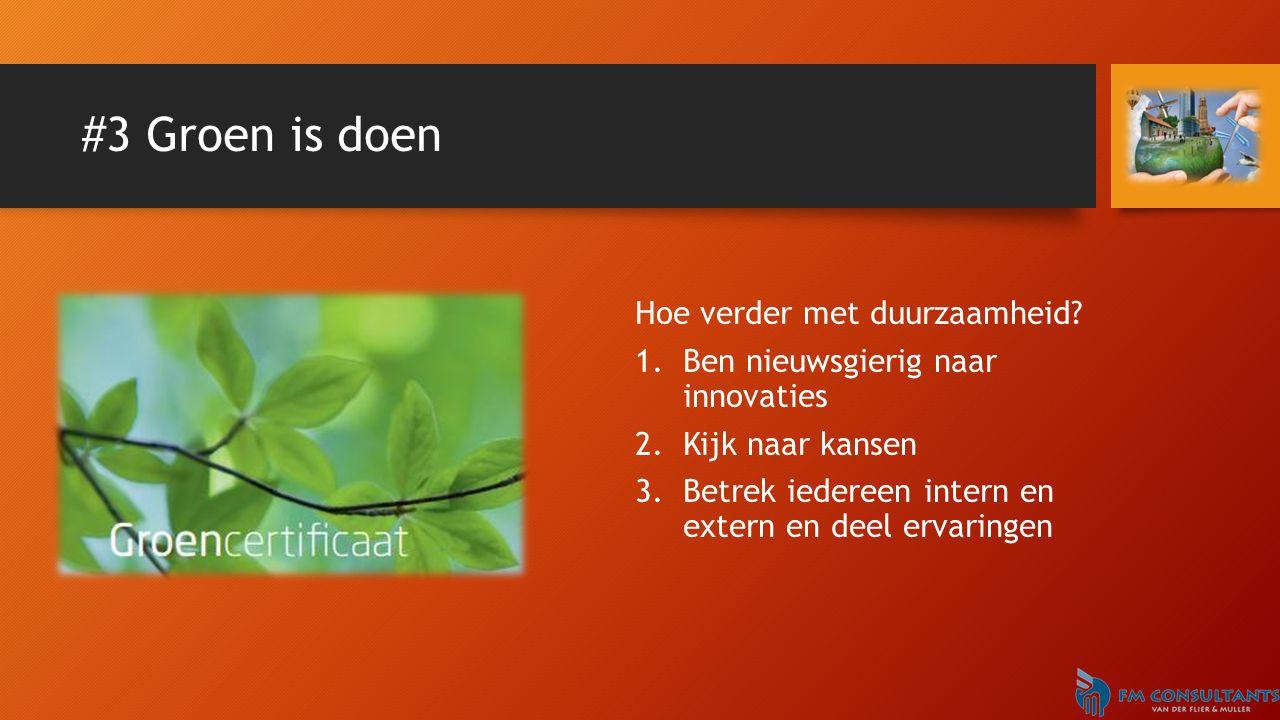 #3 Groen is doen Hoe verder met duurzaamheid.