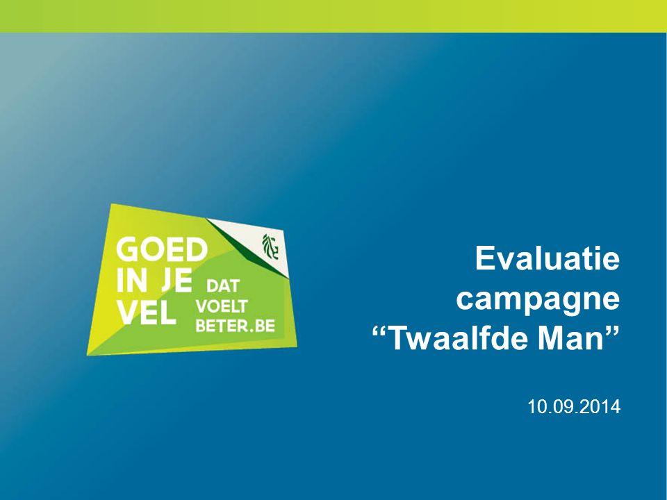 Evaluatie campagne Twaalfde Man 10.09.2014