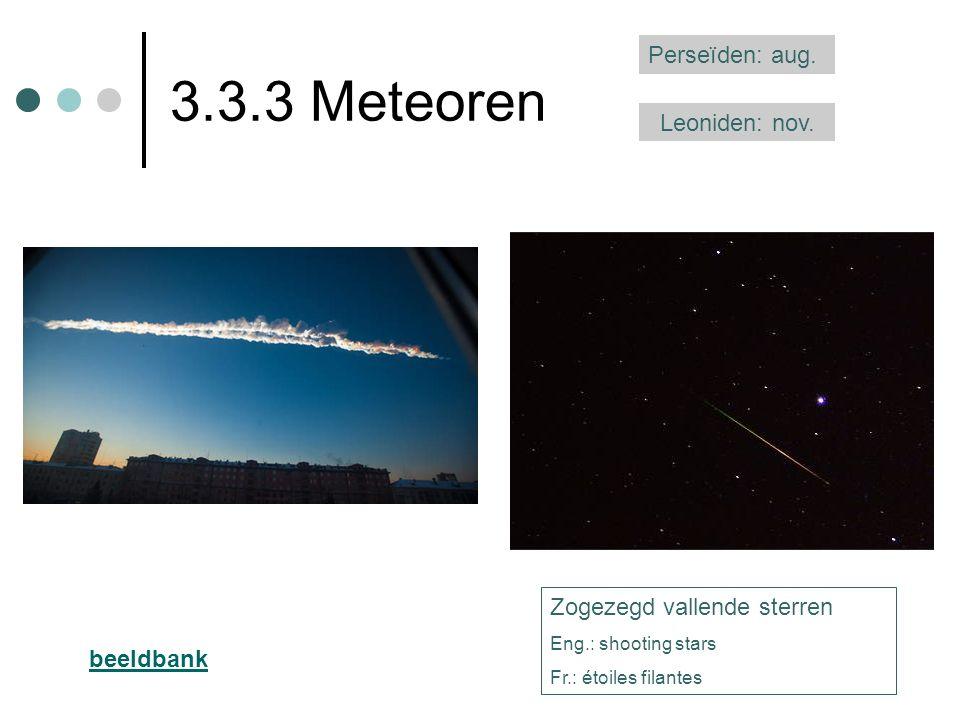 3.3.3 Meteoren Perseïden: aug. Leoniden: nov.