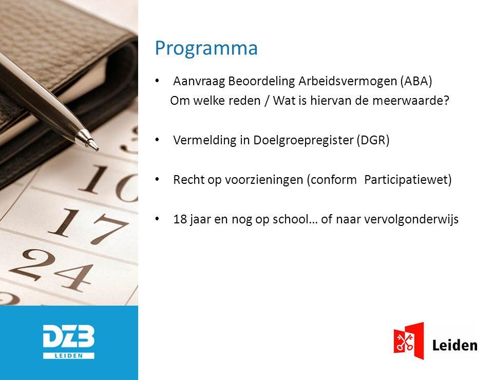 Programma Aanvraag Beoordeling Arbeidsvermogen (ABA) Om welke reden / Wat is hiervan de meerwaarde.