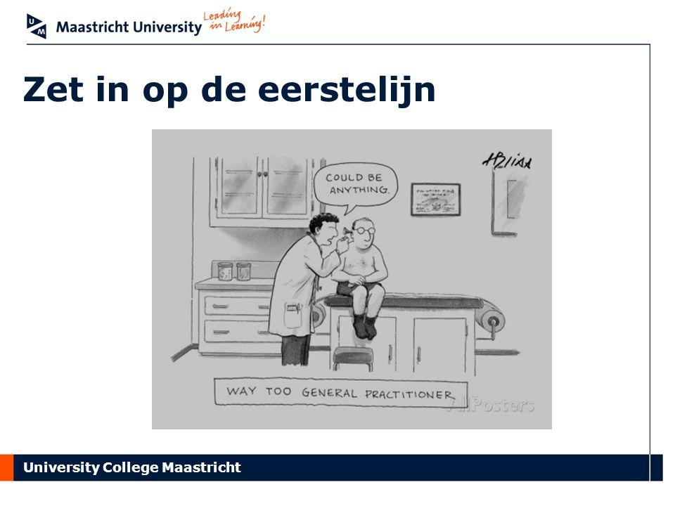 University College Maastricht Zet in op de eerstelijn