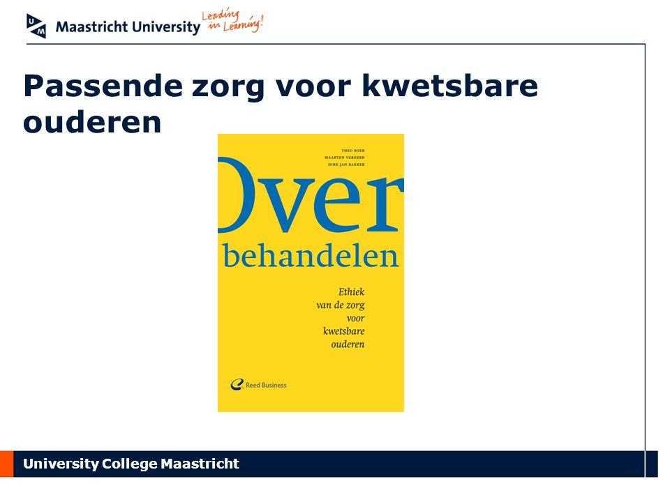 University College Maastricht Passende zorg voor kwetsbare ouderen