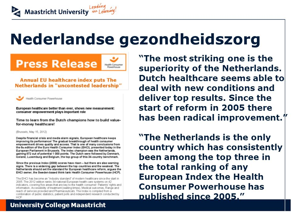 University College Maastricht Nederlandse gezondheidszorg The most striking one is the superiority of the Netherlands.