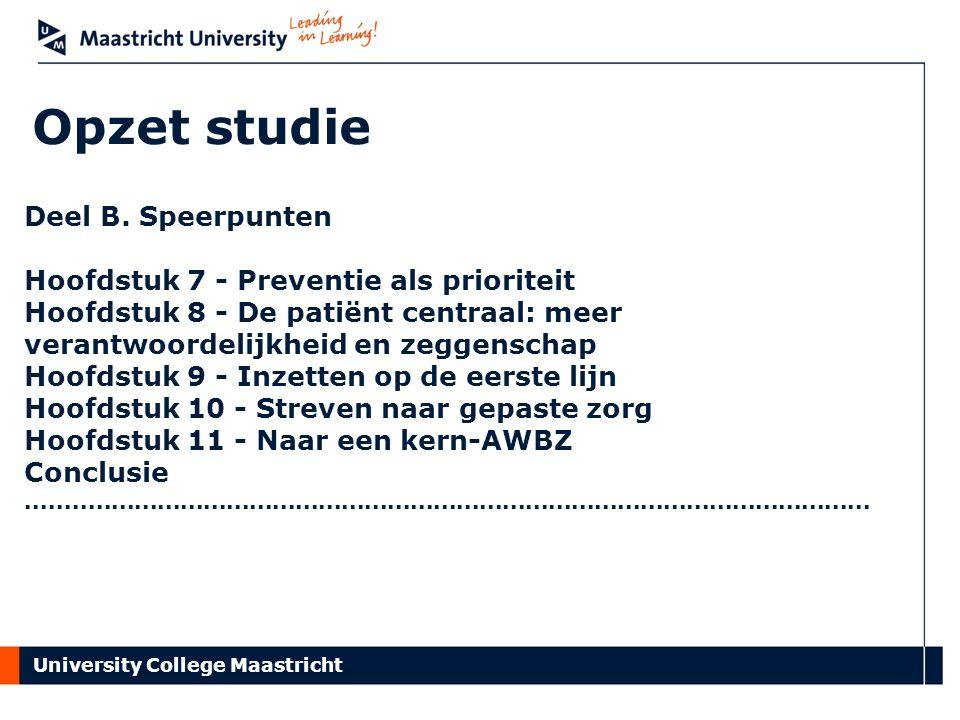 University College Maastricht Opzet studie Deel B.