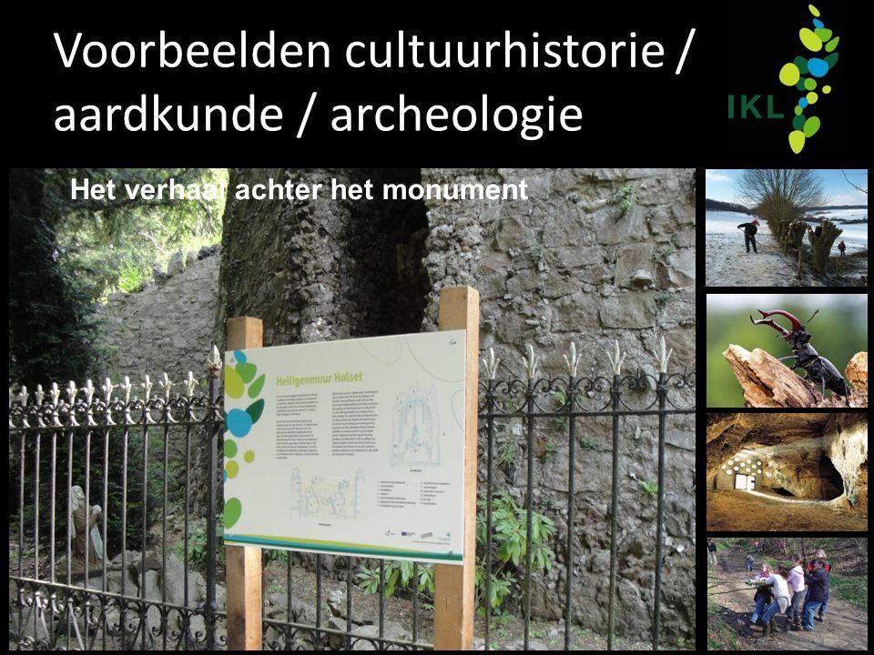 Voorbeelden cultuurhistorie / aardkunde / archeologie Het verhaal achter het monument