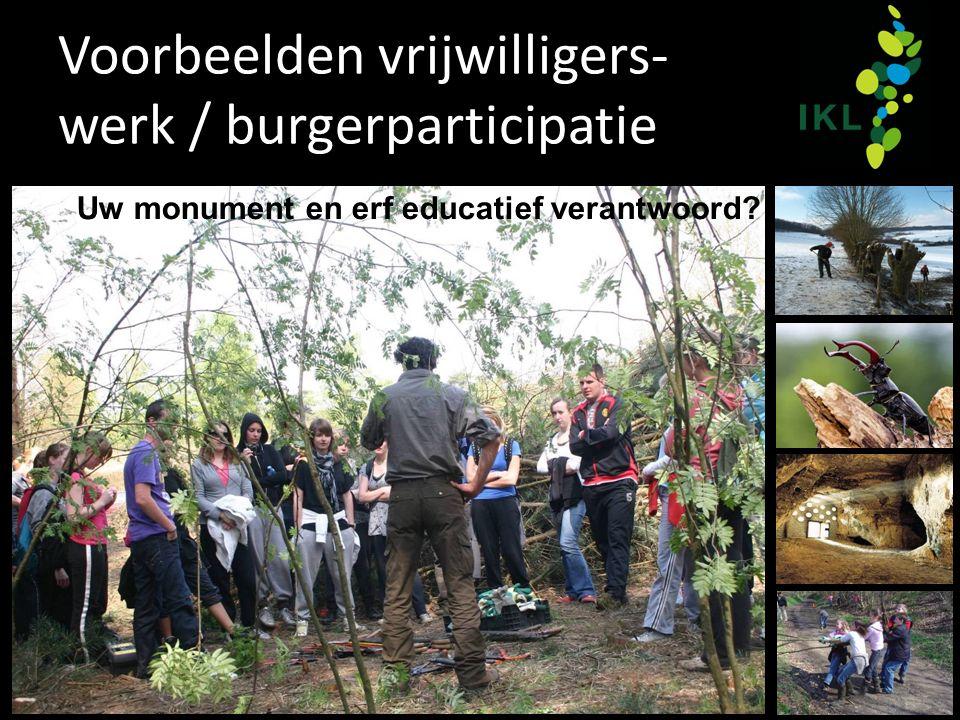 Voorbeelden vrijwilligers- werk / burgerparticipatie Uw monument en erf educatief verantwoord?
