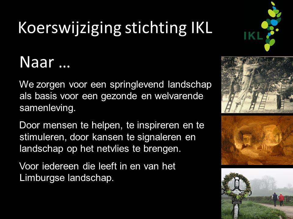 Koerswijziging stichting IKL Naar … We zorgen voor een springlevend landschap als basis voor een gezonde en welvarende samenleving. Door mensen te hel