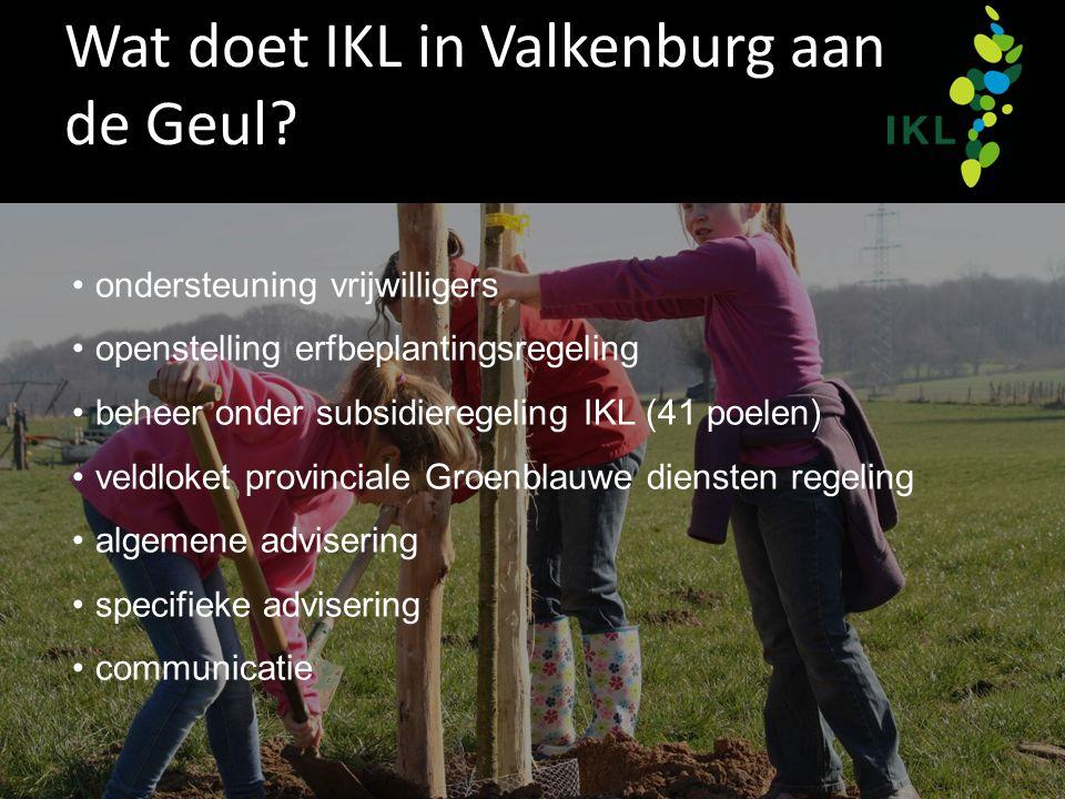 Wat doet IKL in Valkenburg aan de Geul? ondersteuning vrijwilligers openstelling erfbeplantingsregeling beheer onder subsidieregeling IKL (41 poelen)