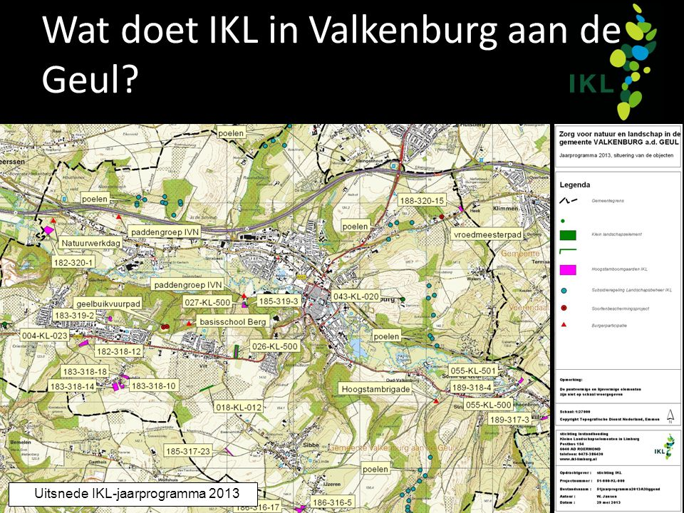 Wat doet IKL in Valkenburg aan de Geul? Uitsnede IKL-jaarprogramma 2013