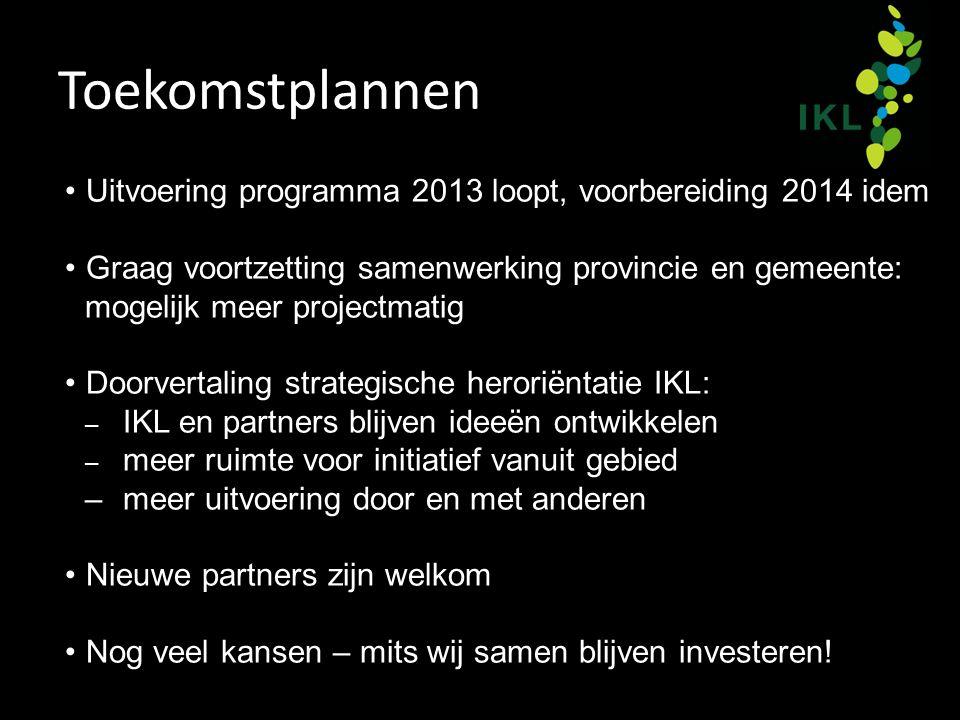 Toekomstplannen Uitvoering programma 2013 loopt, voorbereiding 2014 idem Graag voortzetting samenwerking provincie en gemeente: mogelijk meer projectm