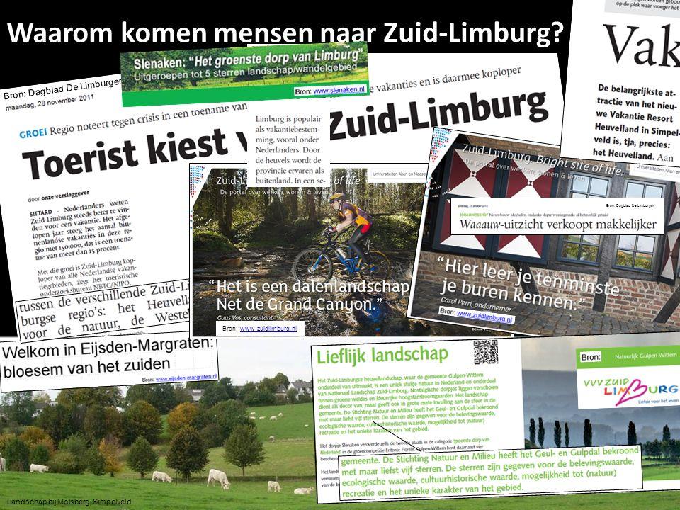 Bron: Dagblad De Limburger Waarom komen mensen naar Zuid-Limburg? Bron: www.zuidlimburg.nlwww.zuidlimburg.nl Landschap bij Molsberg, Simpelveld Bron: