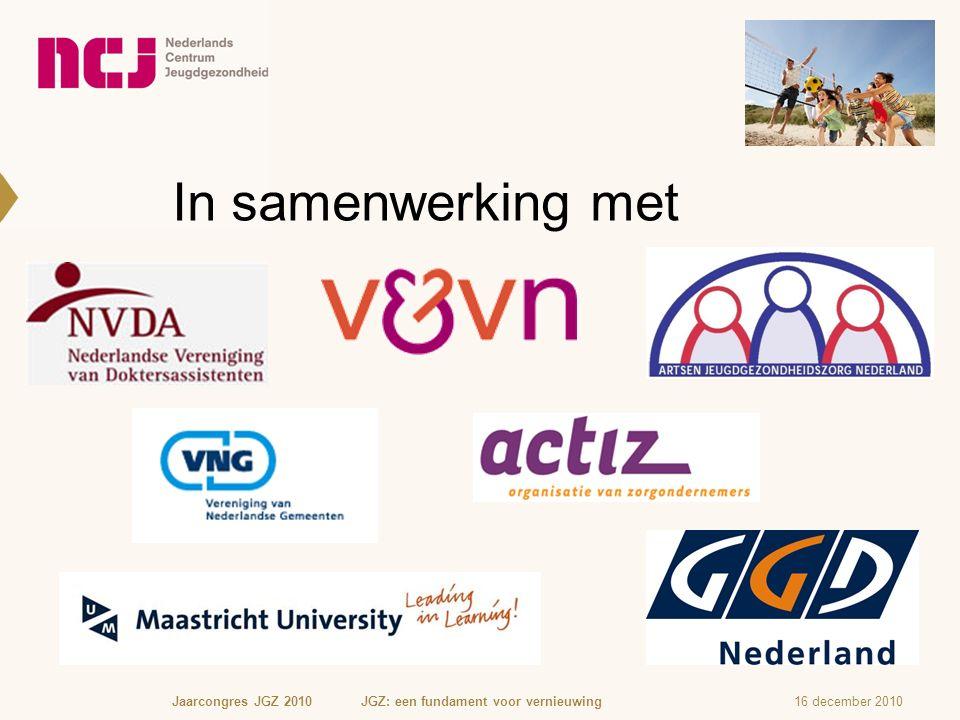 In samenwerking met 16 december 2010Jaarcongres JGZ 2010 JGZ: een fundament voor vernieuwing
