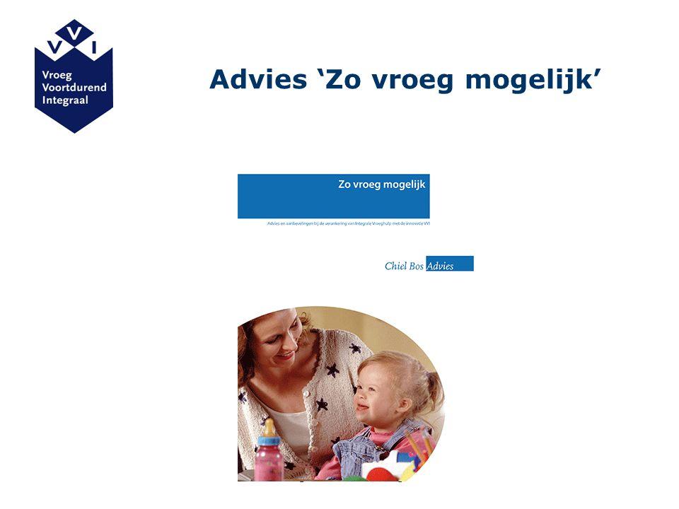 www.vroegvoortdurendintegraal.nl Advies 'Zo vroeg mogelijk'