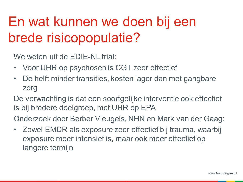 www.factcongres.nl En wat kunnen we doen bij een brede risicopopulatie.