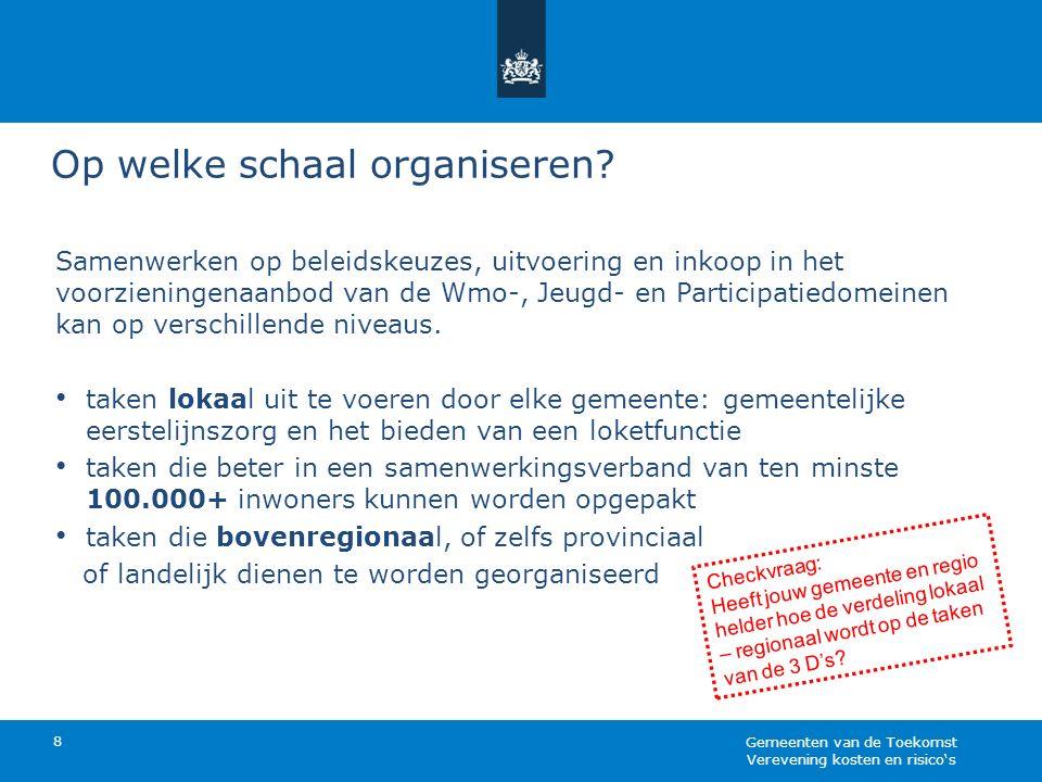 Op welke schaal organiseren? 8 Samenwerken op beleidskeuzes, uitvoering en inkoop in het voorzieningenaanbod van de Wmo-, Jeugd- en Participatiedomein