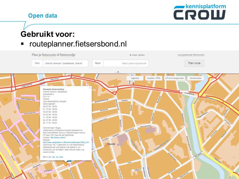 Open data Gebruikt voor:  routeplanner.fietsersbond.nl