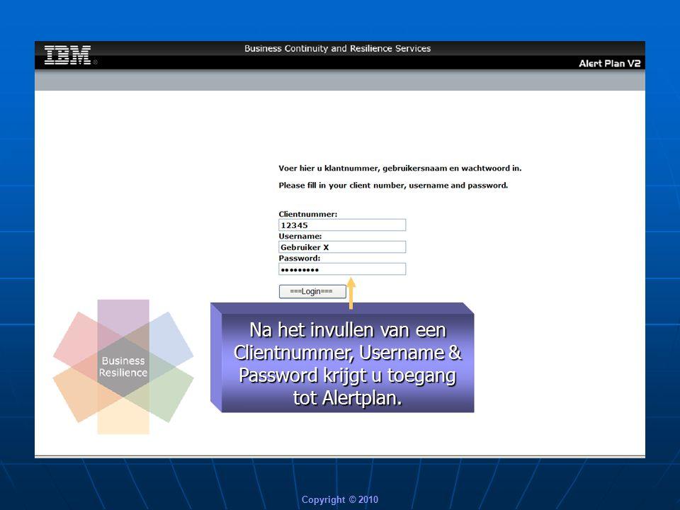 Copyright © 2010 Welkom bij Welkom bij AlertPlan Wij nemen u mee op korte rondleiding in deze voor IBM ontwikkelde web-tool, te benaderen middels www.ibmalert.ihost.com Alertplan maakt gebruik van twee redundant servers.